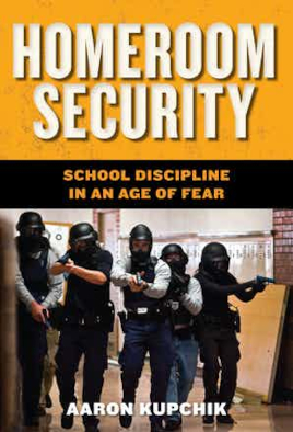 The image shows the jacket cover of the Homeroom Security book. In addition to the author's name and book title, the jacket shows five helmeted cops with pointed guns sweeping a school hallway