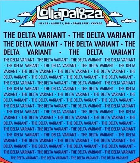 """The image shows the Lollapalooza bill modified: the long list of band names has been altered such that each """"band"""" is now simply named The Delta Variant"""
