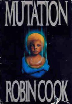 The color photo shows the cover of the novel Mutation by Robin Cook. The cover shows a strange boy, suggestive of genetic engineering.